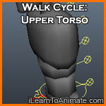 Walk Cycle: Upper Torso